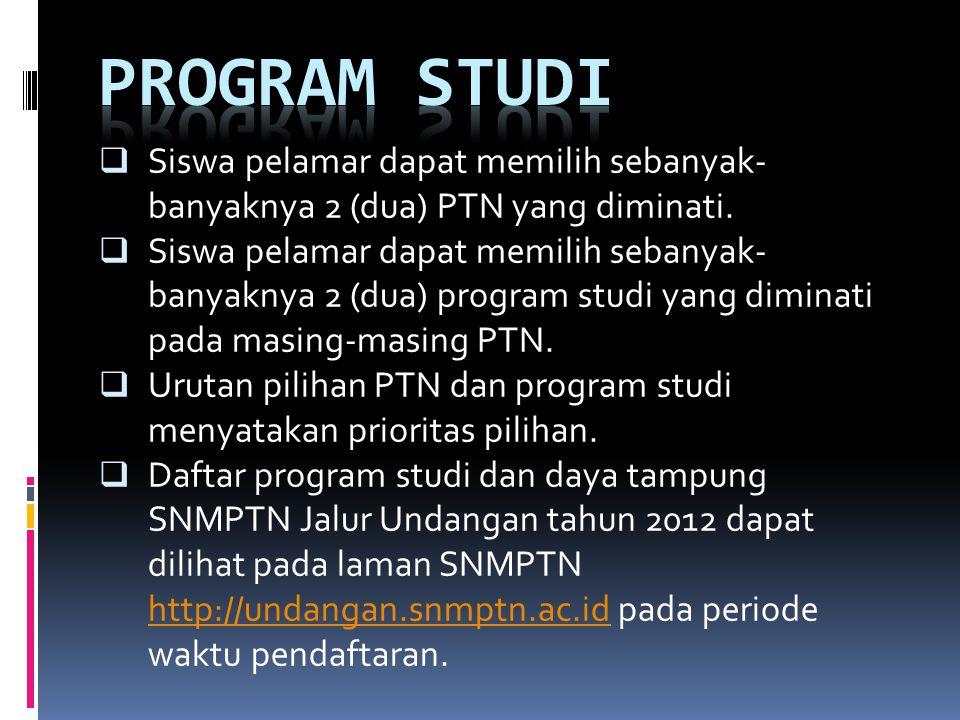 Program studi Siswa pelamar dapat memilih sebanyak-banyaknya 2 (dua) PTN yang diminati.