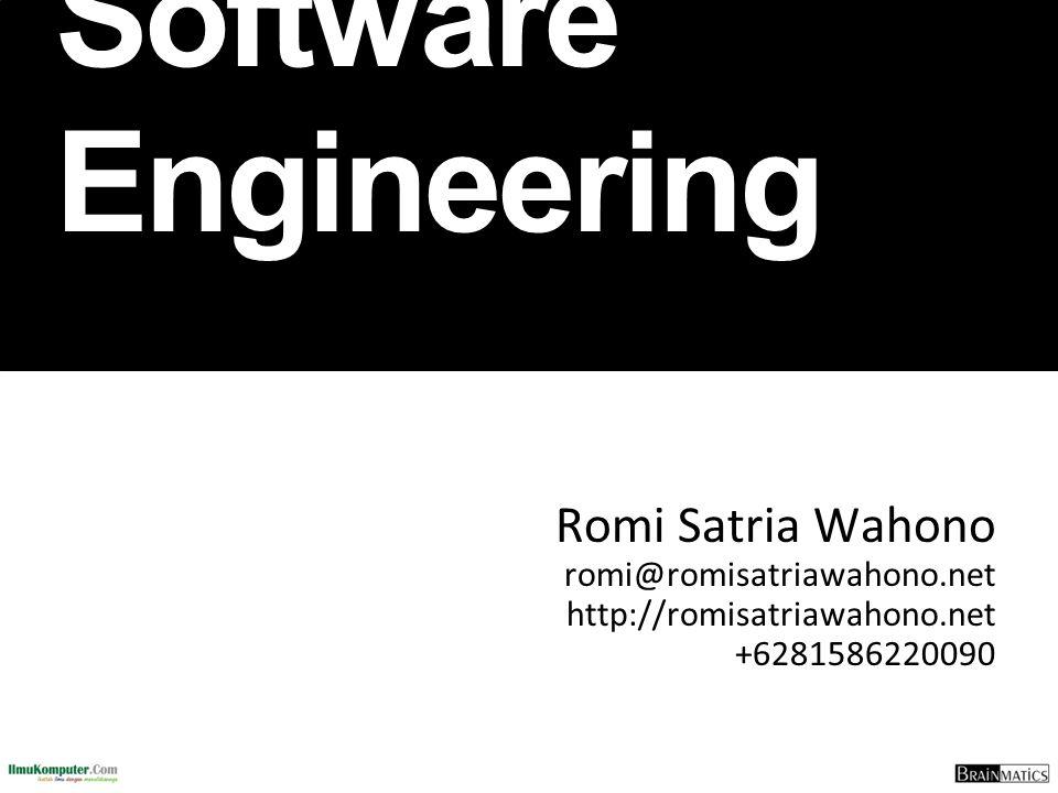 Software Engineering Romi Satria Wahono romi@romisatriawahono.net http://romisatriawahono.net +6281586220090.