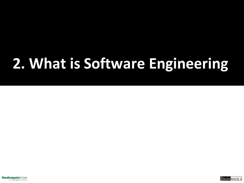 2. What is Software Engineering