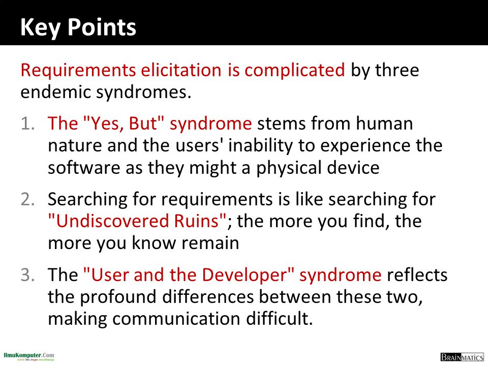 Key Points Requirements elicitation is complicated by three endemic syndromes.