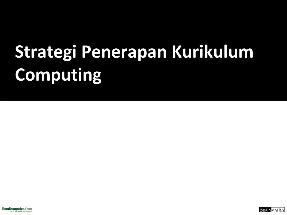 Strategi Penerapan Kurikulum Computing