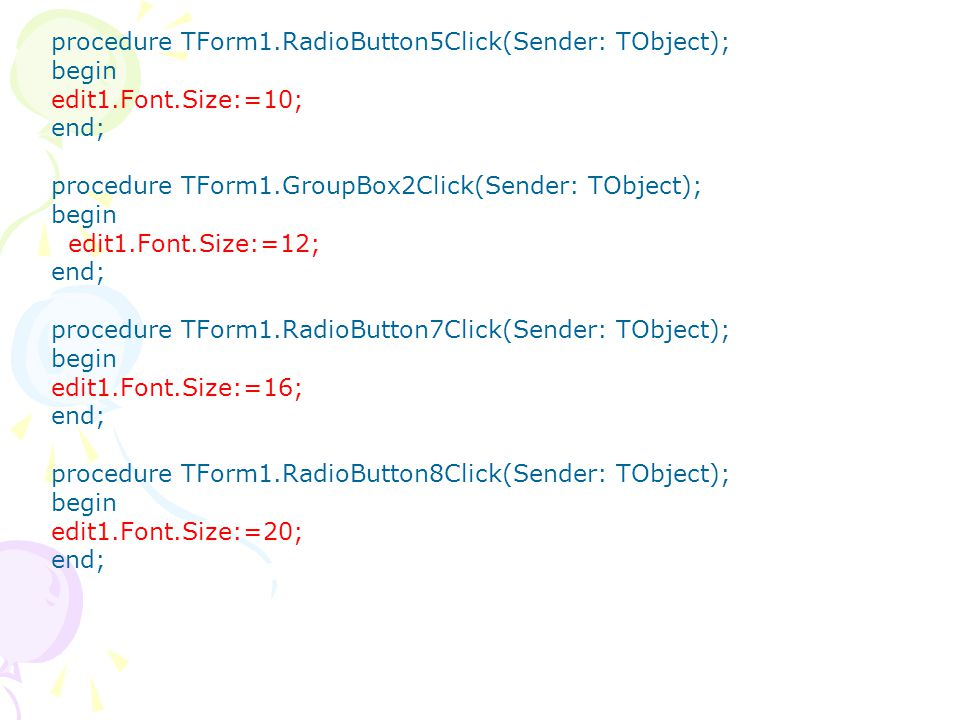 procedure TForm1.RadioButton5Click(Sender: TObject);