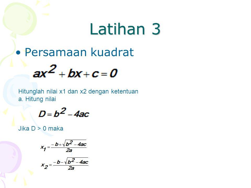 Latihan 3 Persamaan kuadrat Hitunglah nilai x1 dan x2 dengan ketentuan