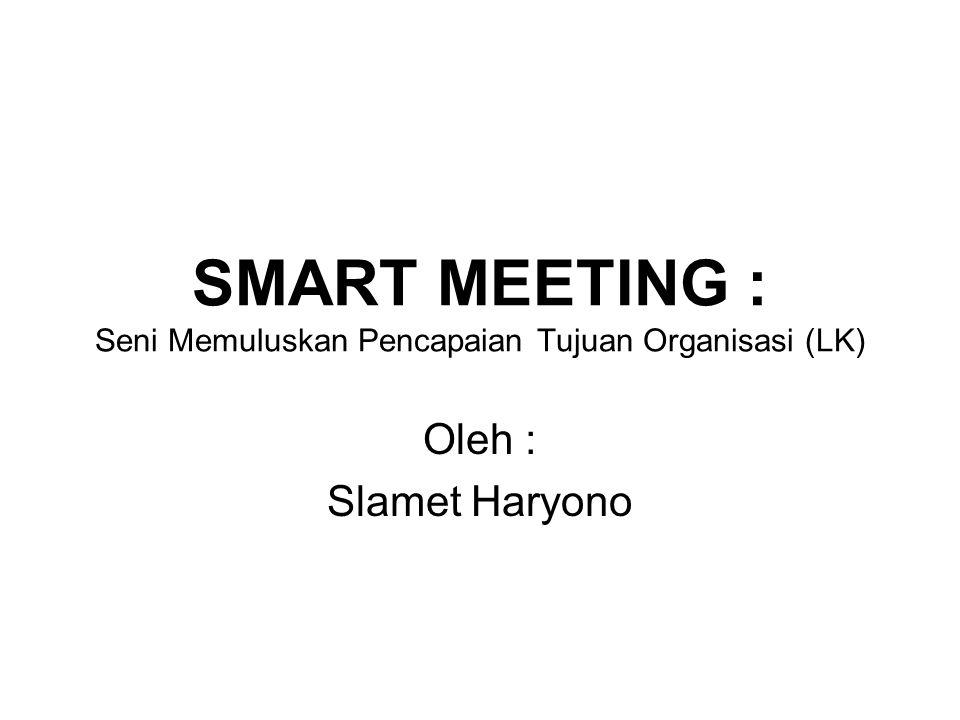 SMART MEETING : Seni Memuluskan Pencapaian Tujuan Organisasi (LK)