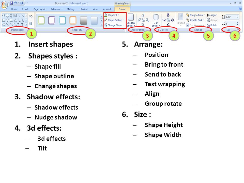 Drawing Tools Insert shapes 5. Arrange: Shapes styles :