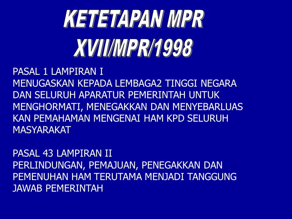 KETETAPAN MPR XVII/MPR/1998 PASAL 1 LAMPIRAN I