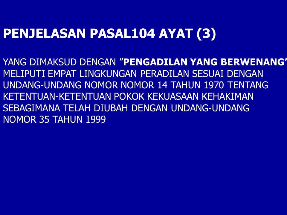 PENJELASAN PASAL104 AYAT (3)