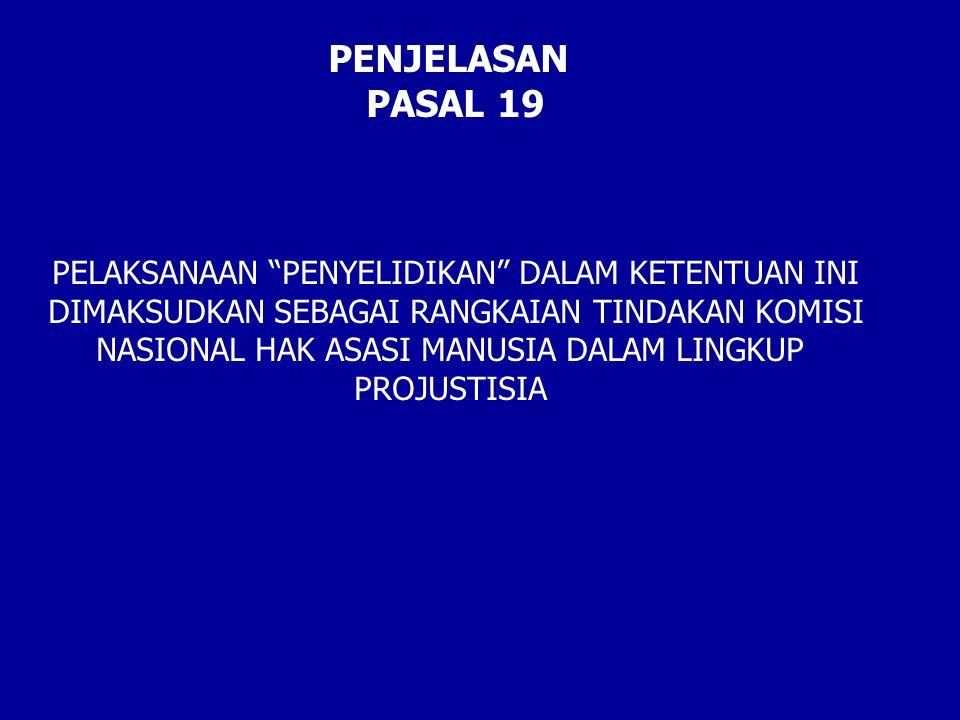 PENJELASAN PASAL 19 PELAKSANAAN PENYELIDIKAN DALAM KETENTUAN INI