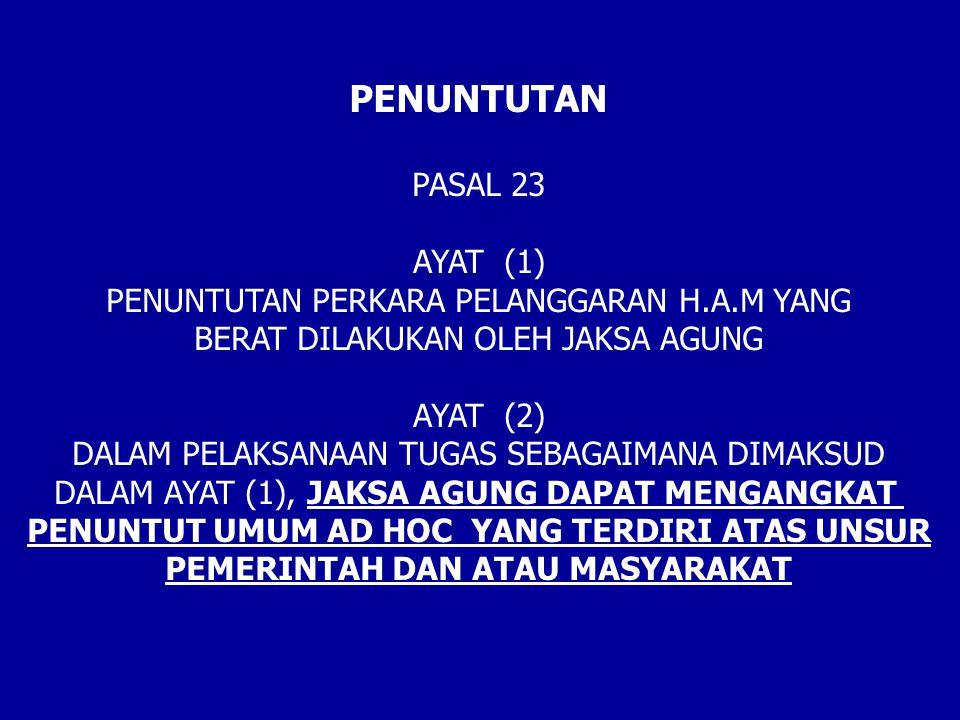PENUNTUTAN PASAL 23 AYAT (1) PENUNTUTAN PERKARA PELANGGARAN H.A.M YANG