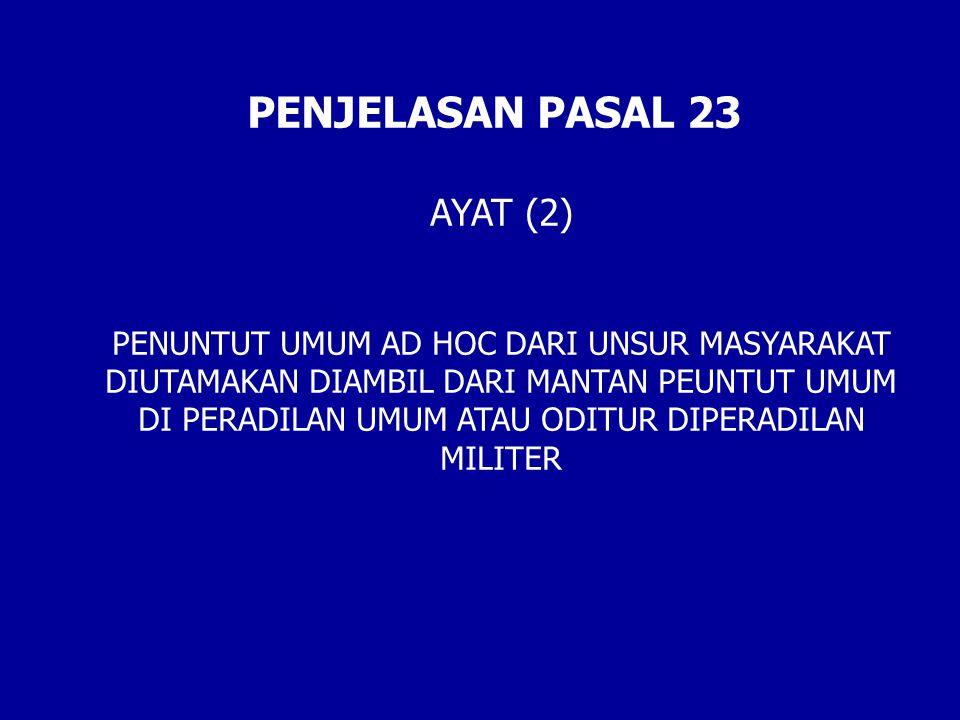 PENJELASAN PASAL 23 AYAT (2)