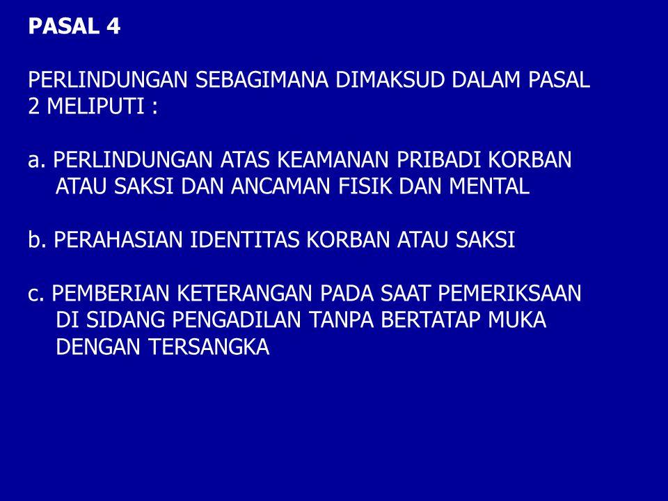 PASAL 4 PERLINDUNGAN SEBAGIMANA DIMAKSUD DALAM PASAL. 2 MELIPUTI : PERLINDUNGAN ATAS KEAMANAN PRIBADI KORBAN.