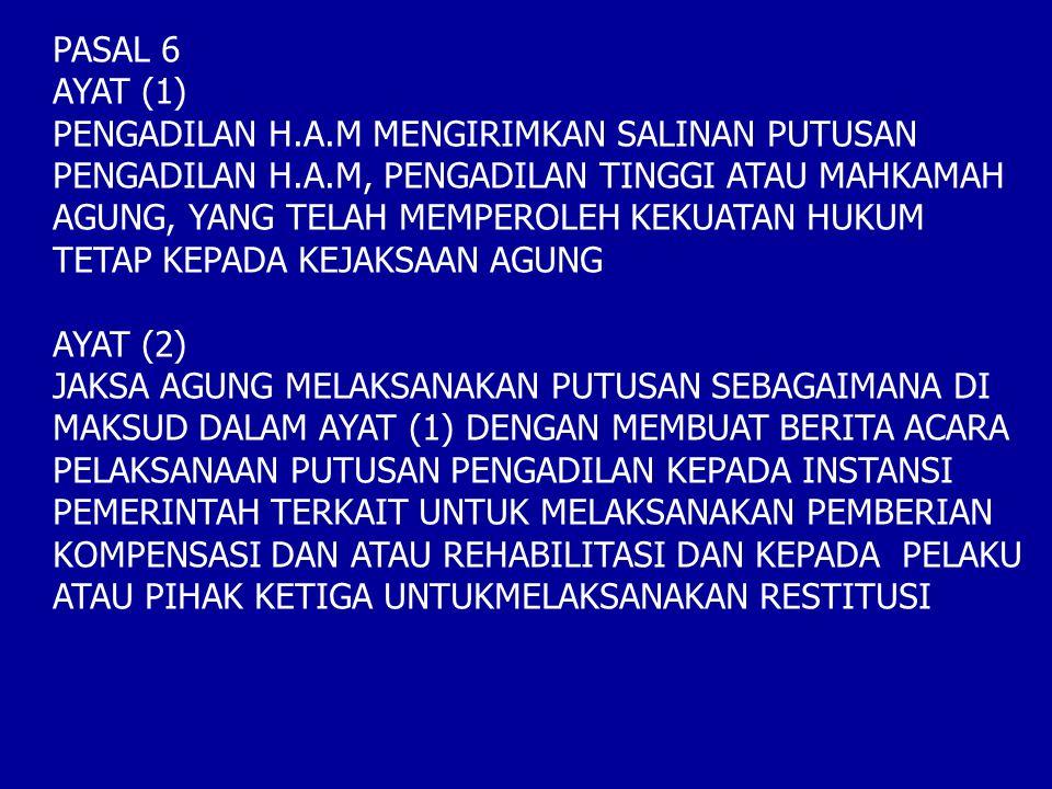 PASAL 6 AYAT (1) PENGADILAN H.A.M MENGIRIMKAN SALINAN PUTUSAN. PENGADILAN H.A.M, PENGADILAN TINGGI ATAU MAHKAMAH.