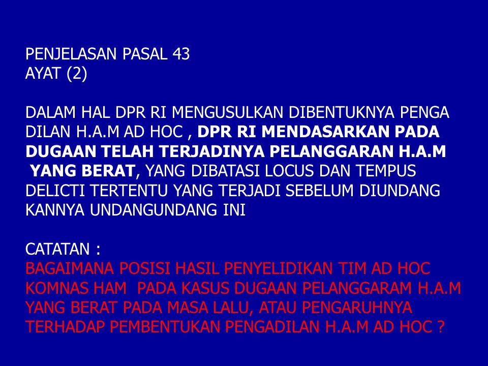 PENJELASAN PASAL 43 AYAT (2) DALAM HAL DPR RI MENGUSULKAN DIBENTUKNYA PENGA. DILAN H.A.M AD HOC , DPR RI MENDASARKAN PADA.