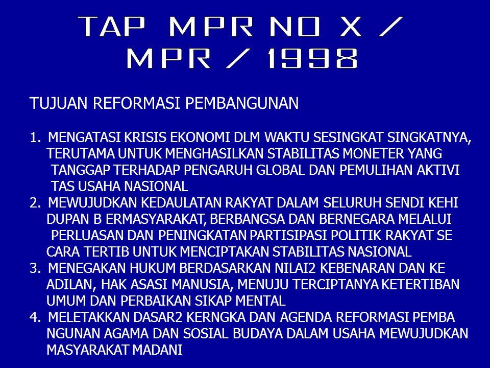 TAP MPR NO X / MPR / 1998 TUJUAN REFORMASI PEMBANGUNAN