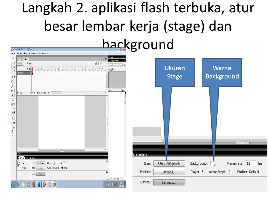Langkah 2. aplikasi flash terbuka, atur besar lembar kerja (stage) dan background