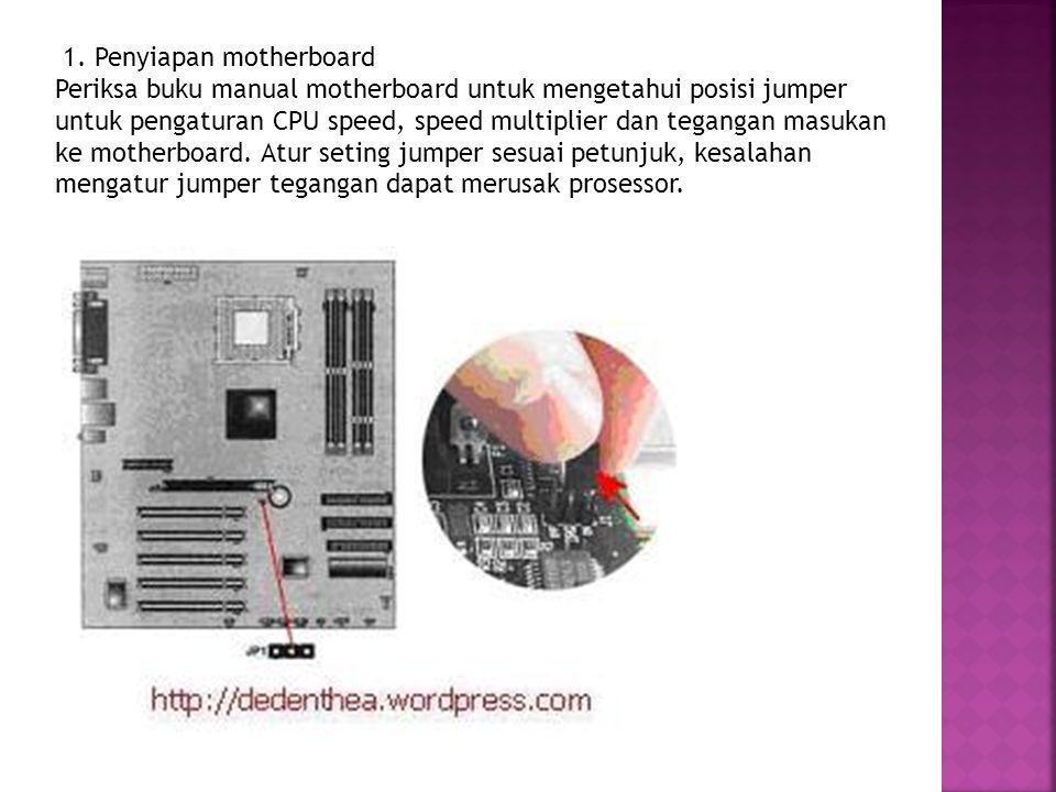 1. Penyiapan motherboard