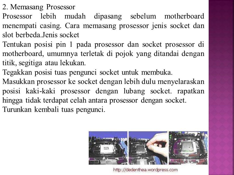 2. Memasang Prosessor