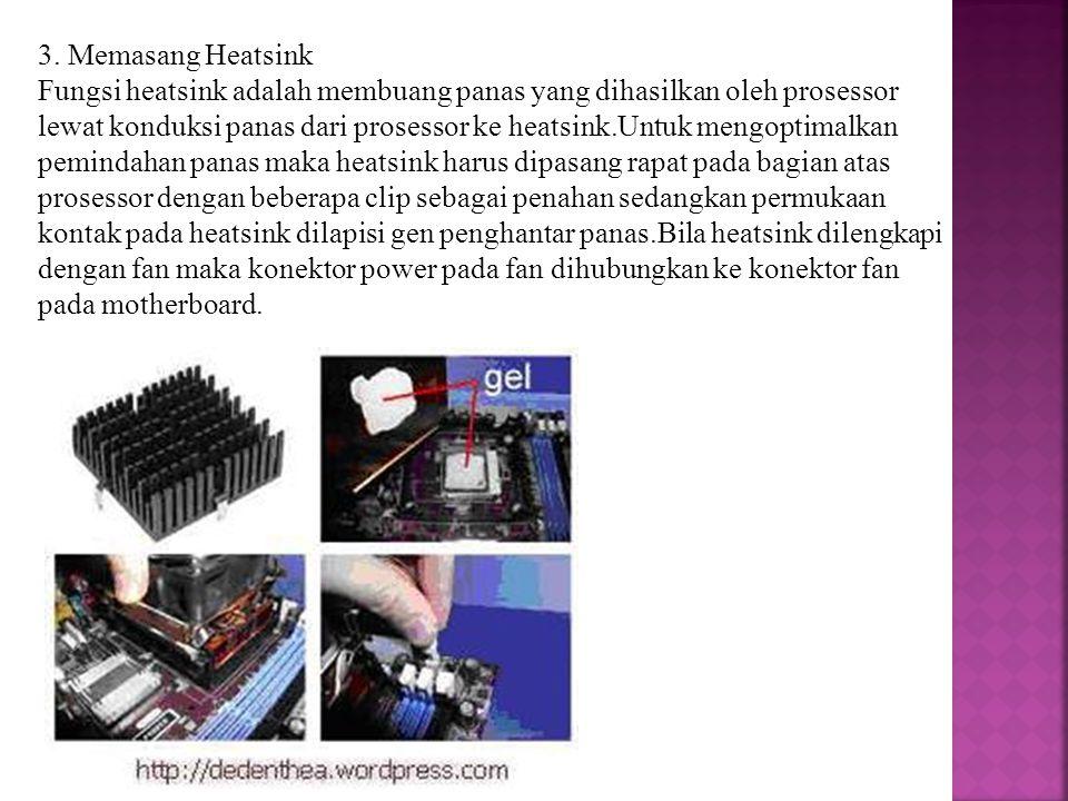 3. Memasang Heatsink