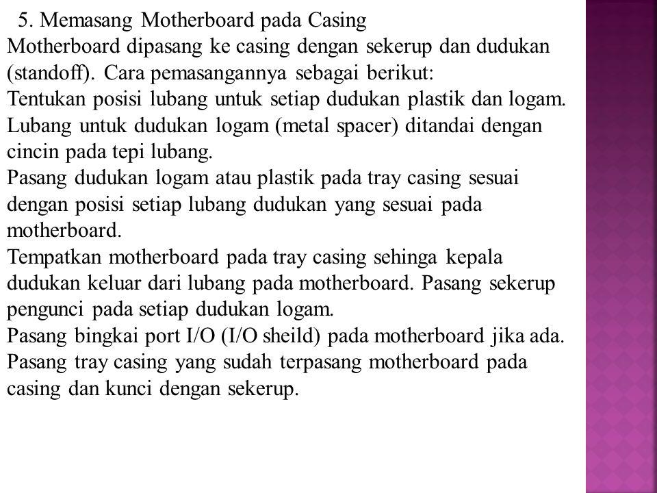 5. Memasang Motherboard pada Casing