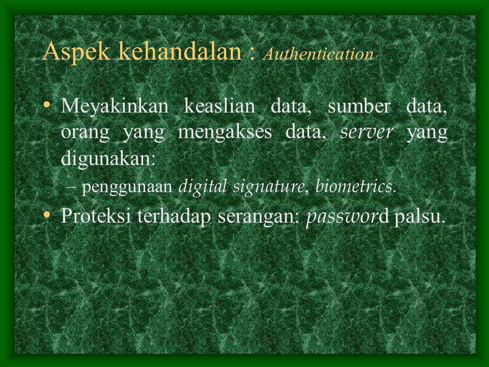 Aspek kehandalan : Authentication
