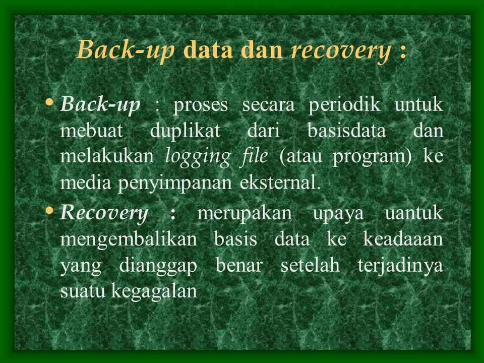 Back-up data dan recovery :