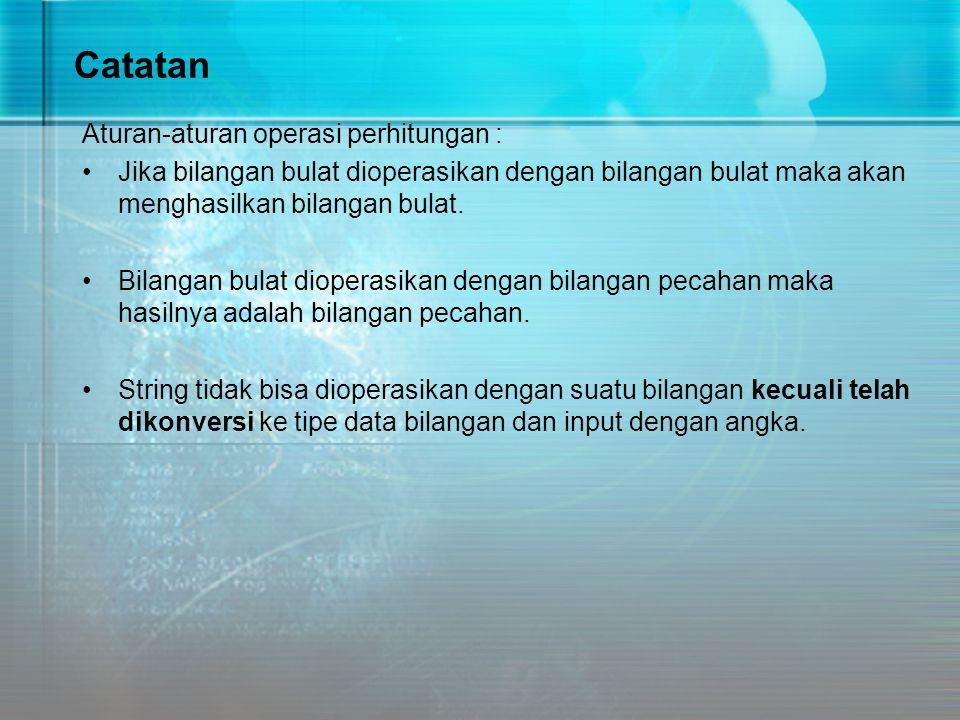 Catatan Aturan-aturan operasi perhitungan :