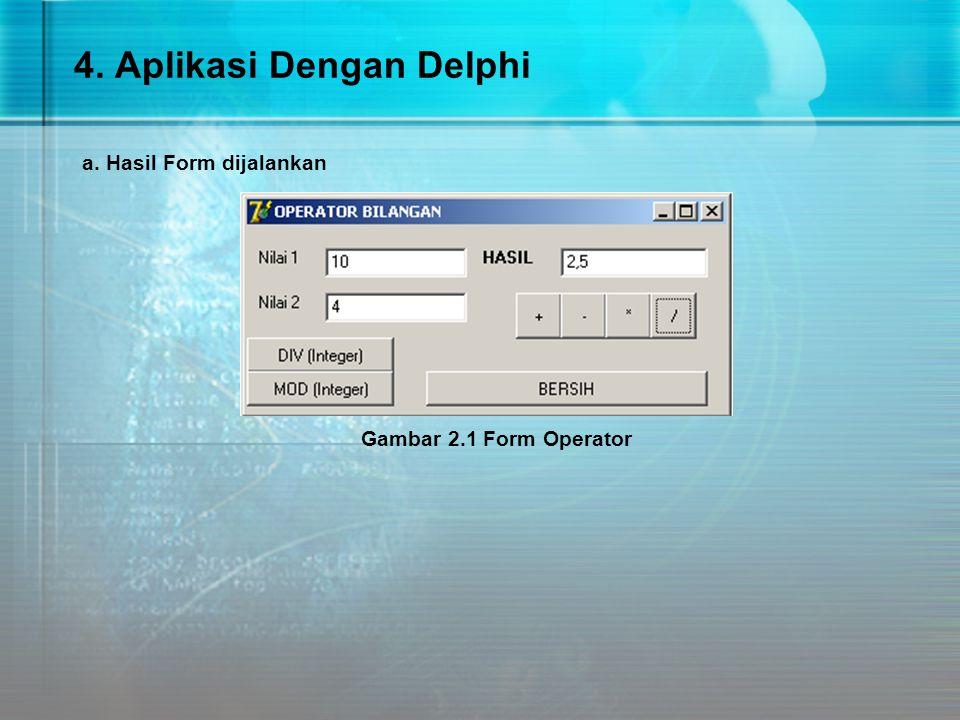 4. Aplikasi Dengan Delphi