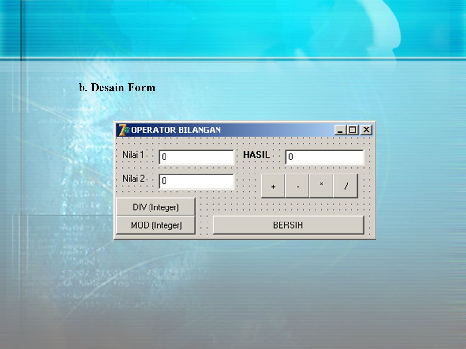 b. Desain Form