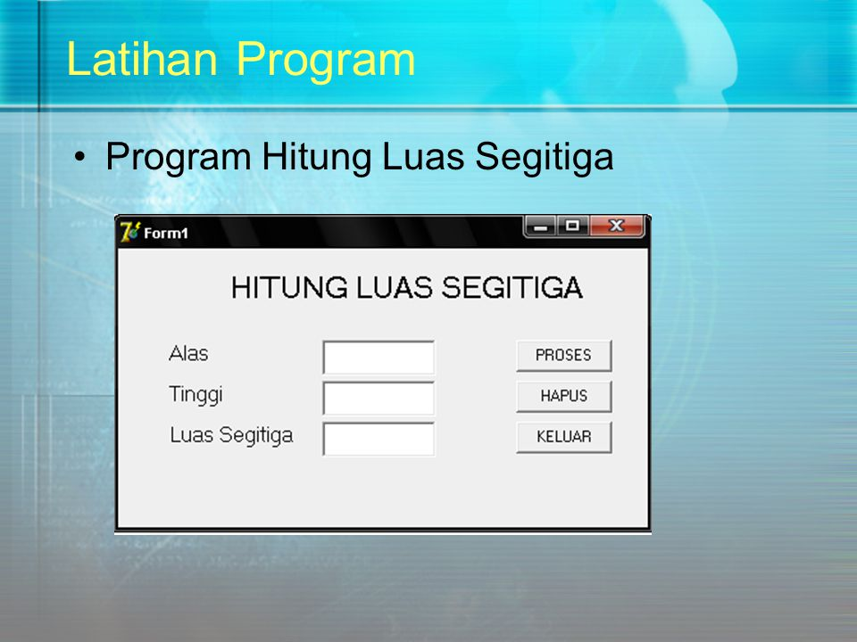 Latihan Program Program Hitung Luas Segitiga