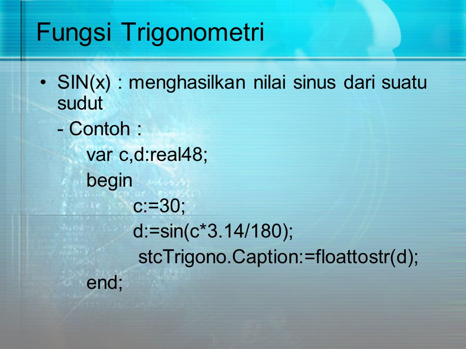 Fungsi Trigonometri SIN(x) : menghasilkan nilai sinus dari suatu sudut