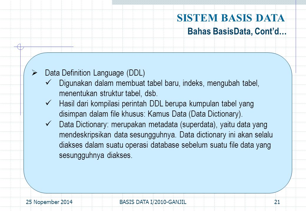 SISTEM BASIS DATA Bahas BasisData, Cont'd…