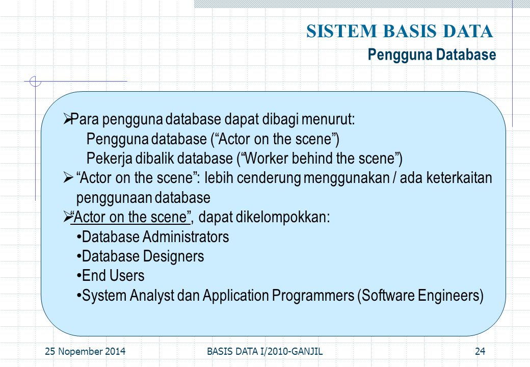 SISTEM BASIS DATA Pengguna Database