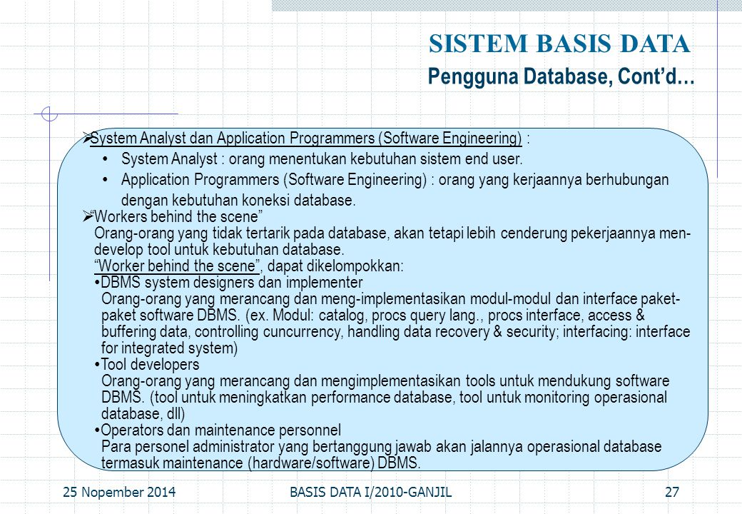SISTEM BASIS DATA Pengguna Database, Cont'd…
