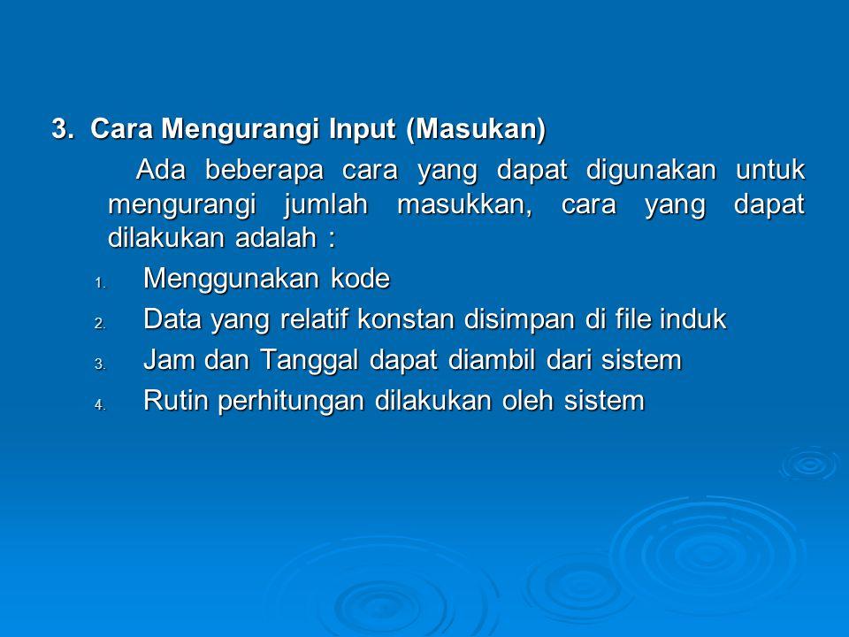 3. Cara Mengurangi Input (Masukan)