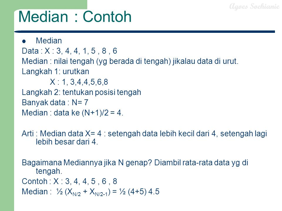 Median : Contoh Median Data : X : 3, 4, 4, 1, 5 , 8 , 6