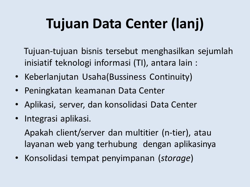 Tujuan Data Center (lanj)