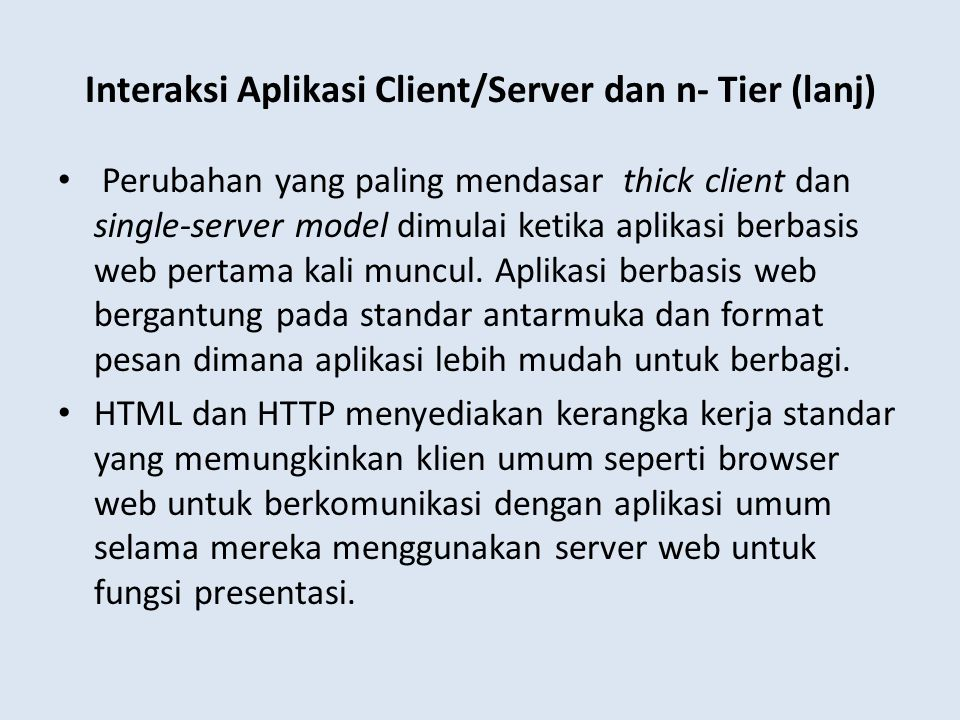 Interaksi Aplikasi Client/Server dan n- Tier (lanj)