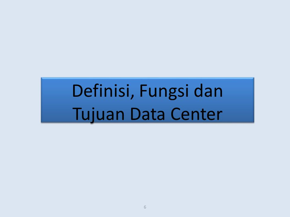 Definisi, Fungsi dan Tujuan Data Center