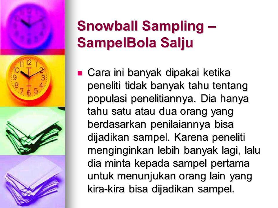 Snowball Sampling –SampelBola Salju