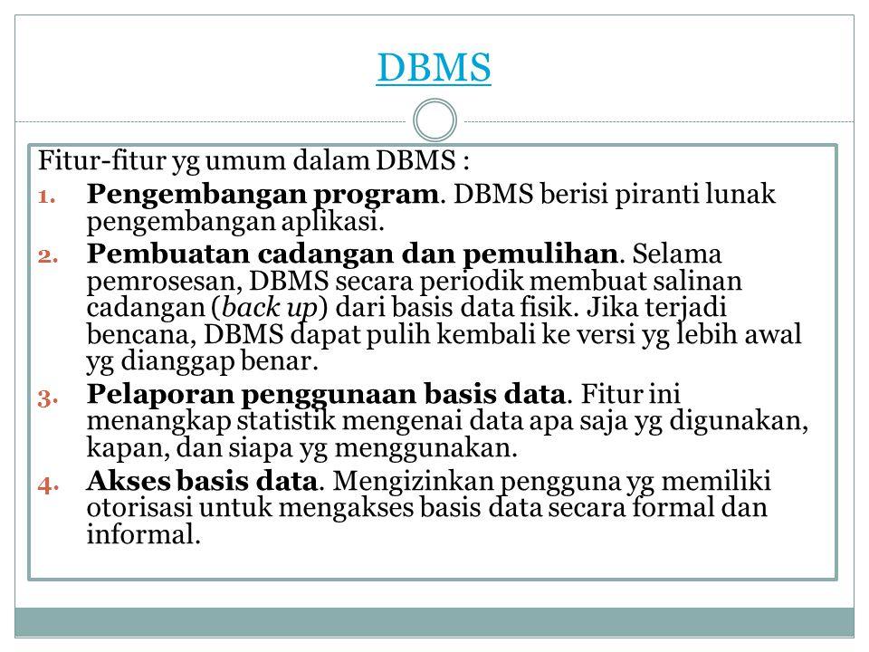 DBMS Fitur-fitur yg umum dalam DBMS :