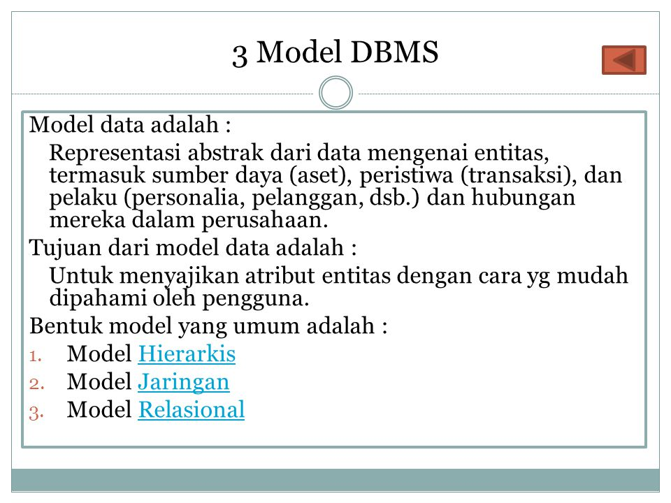 3 Model DBMS Model data adalah :