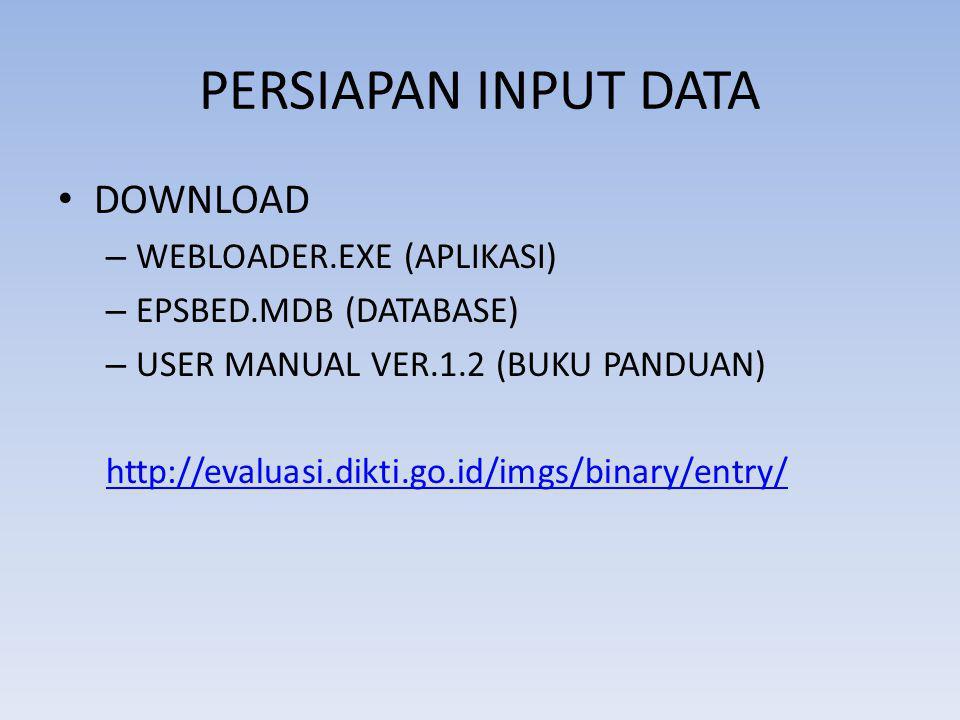 PERSIAPAN INPUT DATA DOWNLOAD WEBLOADER.EXE (APLIKASI)