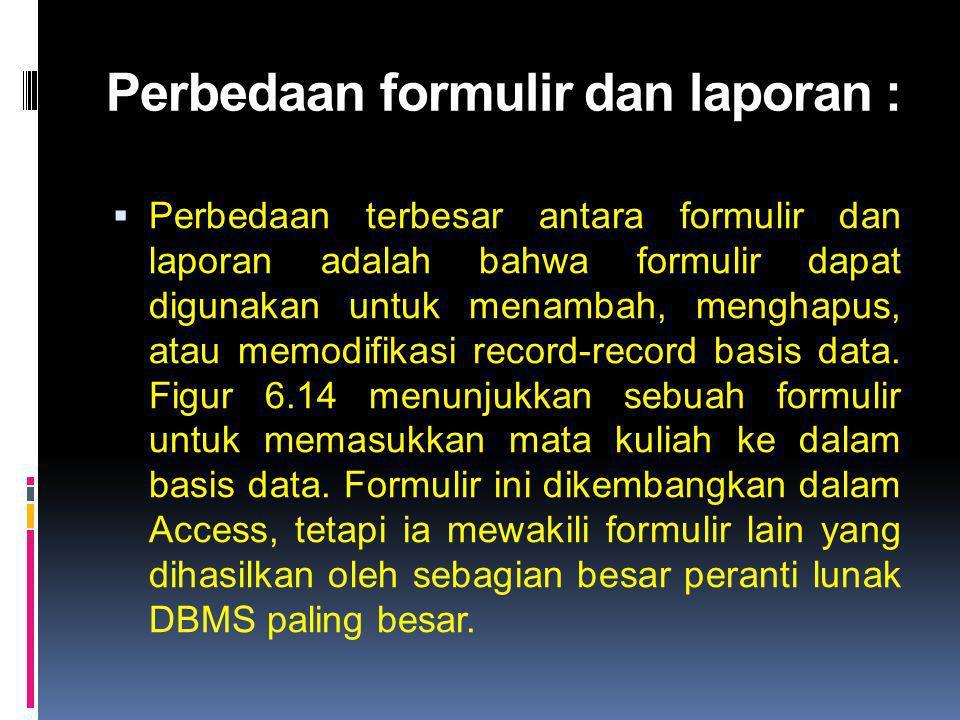 Perbedaan formulir dan laporan :