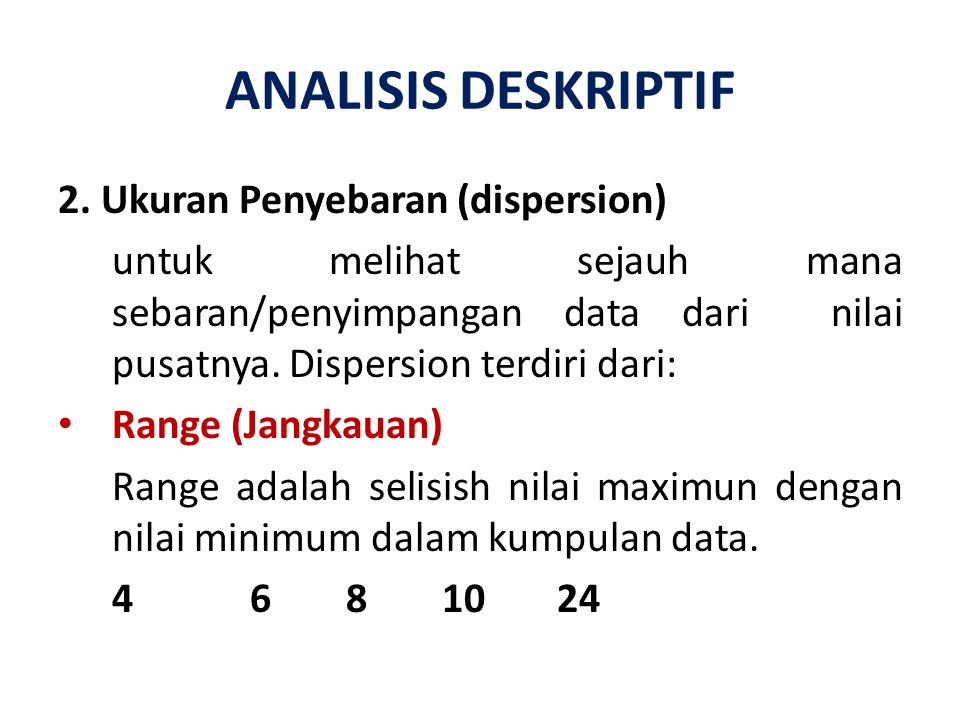 ANALISIS DESKRIPTIF 2. Ukuran Penyebaran (dispersion)