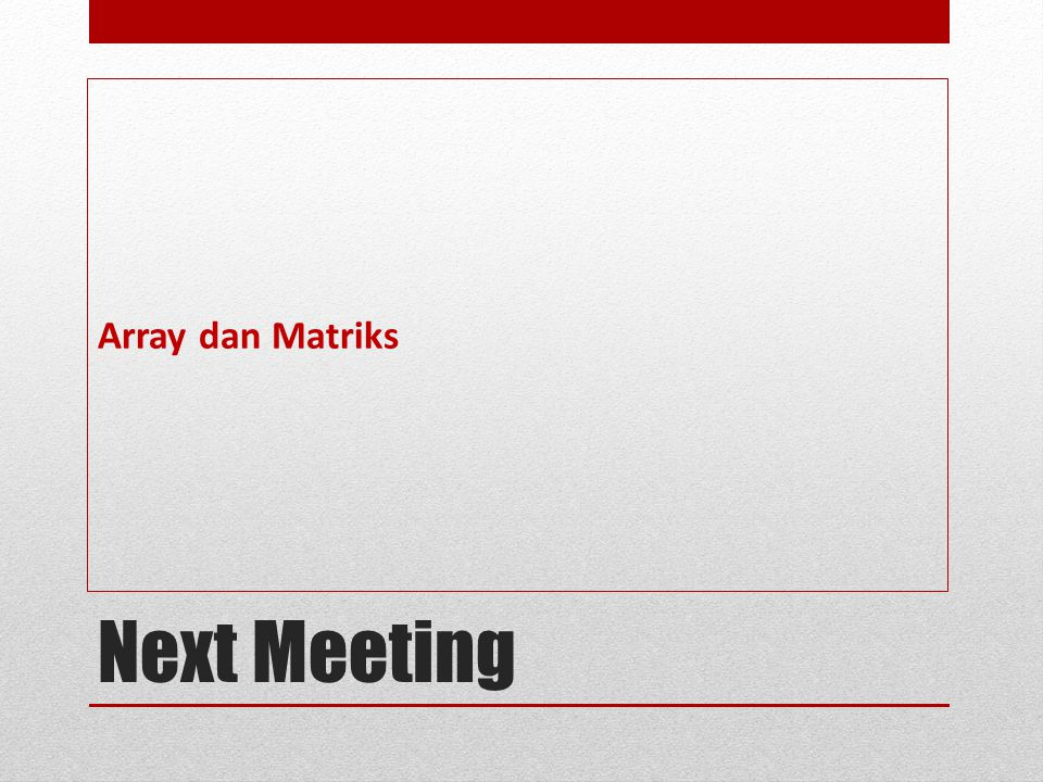 Array dan Matriks Next Meeting