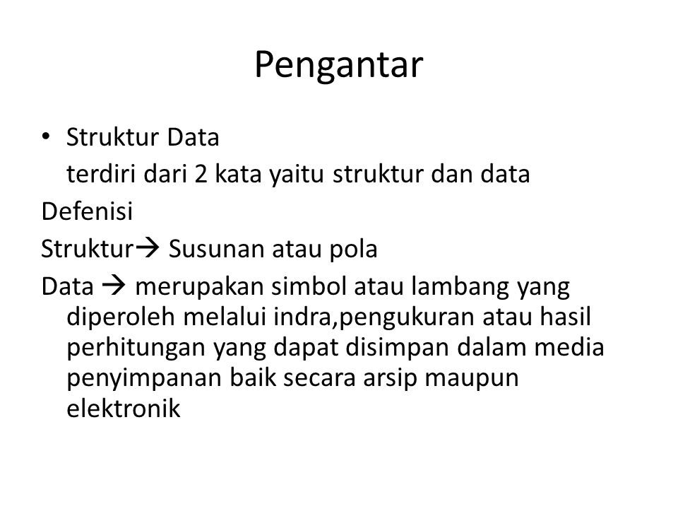 Pengantar Struktur Data terdiri dari 2 kata yaitu struktur dan data