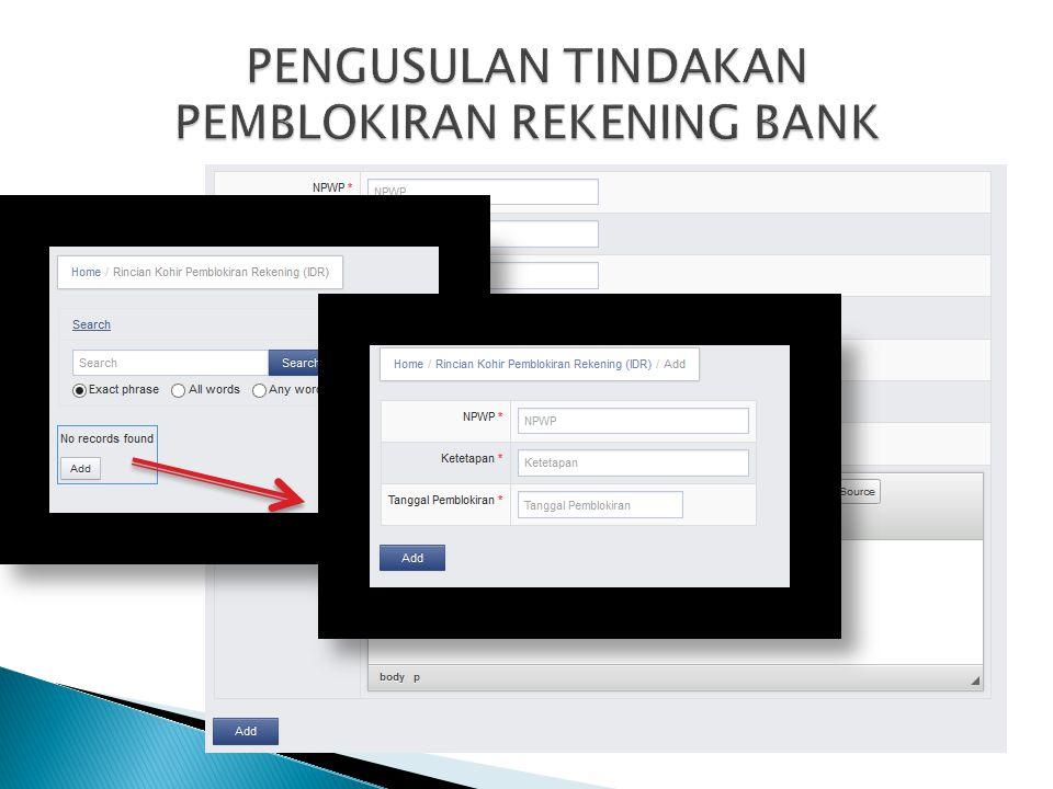 PENGUSULAN TINDAKAN PEMBLOKIRAN REKENING BANK