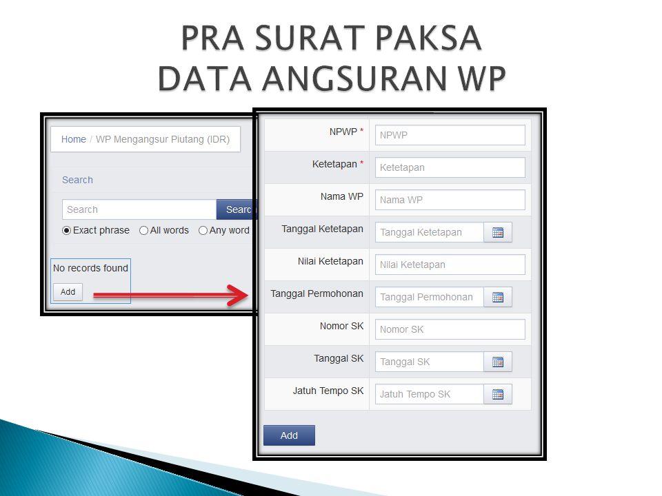 PRA SURAT PAKSA DATA ANGSURAN WP