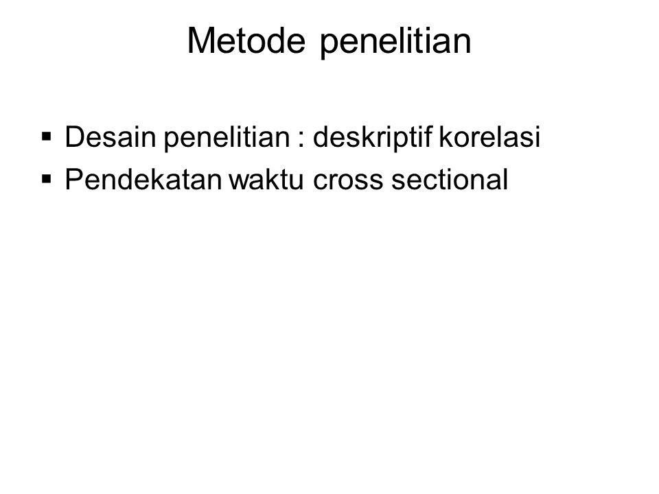 Metode penelitian Desain penelitian : deskriptif korelasi