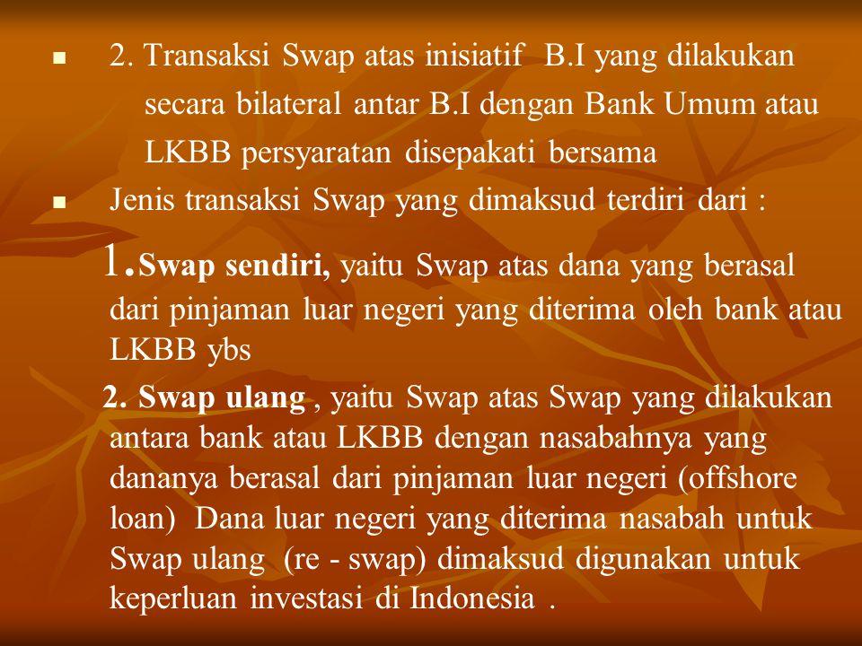 2. Transaksi Swap atas inisiatif B.I yang dilakukan